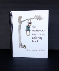the write your own story coloring book by valerie, harry & the fisch (Copy)